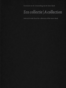 A Collection | Selected works from the collection of the ABN AMRO Bank, 1988