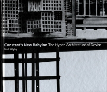 Constant's New Babylon. The Hyper-Architercture of Desire