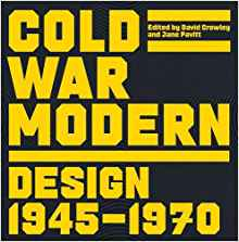Cold War Modern Design | 1945-1970, 2008