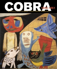 Cobra 1948-1951 | The History of a European Avant-Garde Movement, 2017