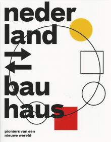 netherlands ⇄ bauhaus | pioneers of a new world, 2019
