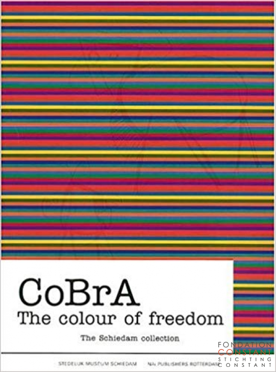 Cobra. The colour of freedom | The Schiedam Collection, 2003