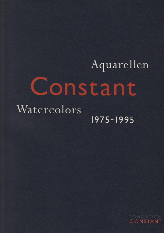 Constant. Aquarellen | Watercolors 1975-1995